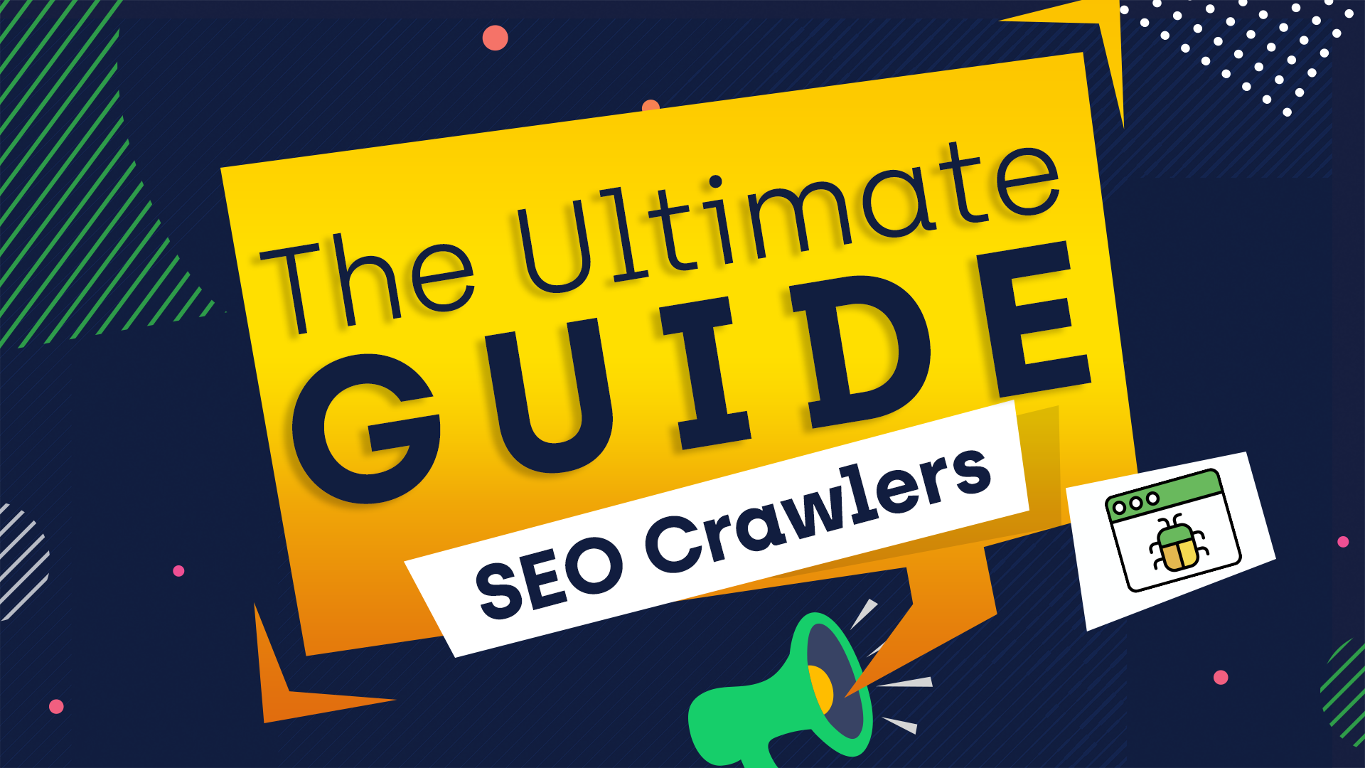 ultimate-guide-seo-crawlers - Ultimate-Guide-to-SEO-Crawlers-Header.png
