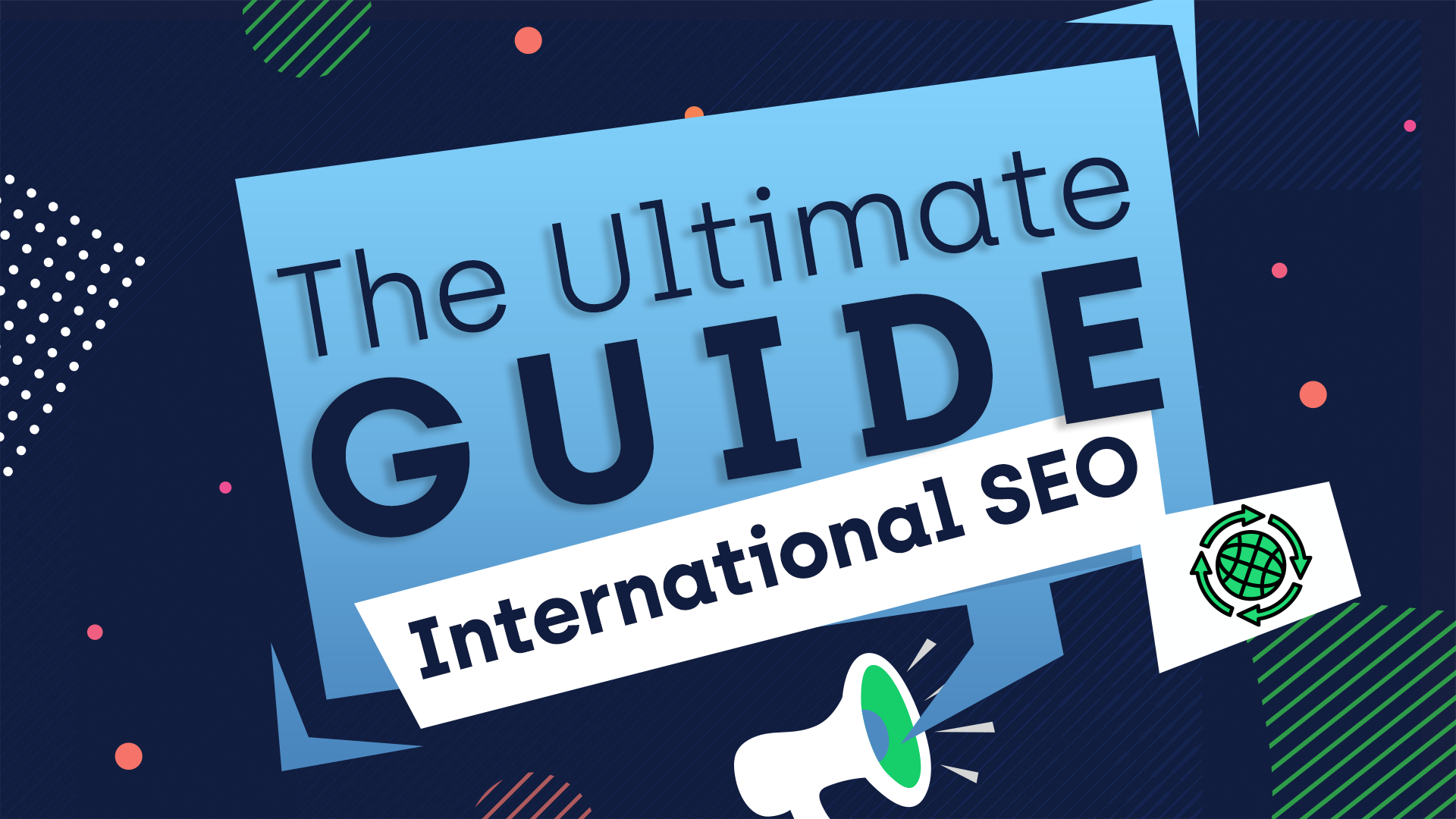 ultimate-guide-to-international-seo - Ultimate-Guide-to-International-SEO-Header.png
